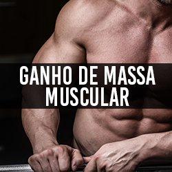 Ganho de Massa Muscular / Hipertrofia